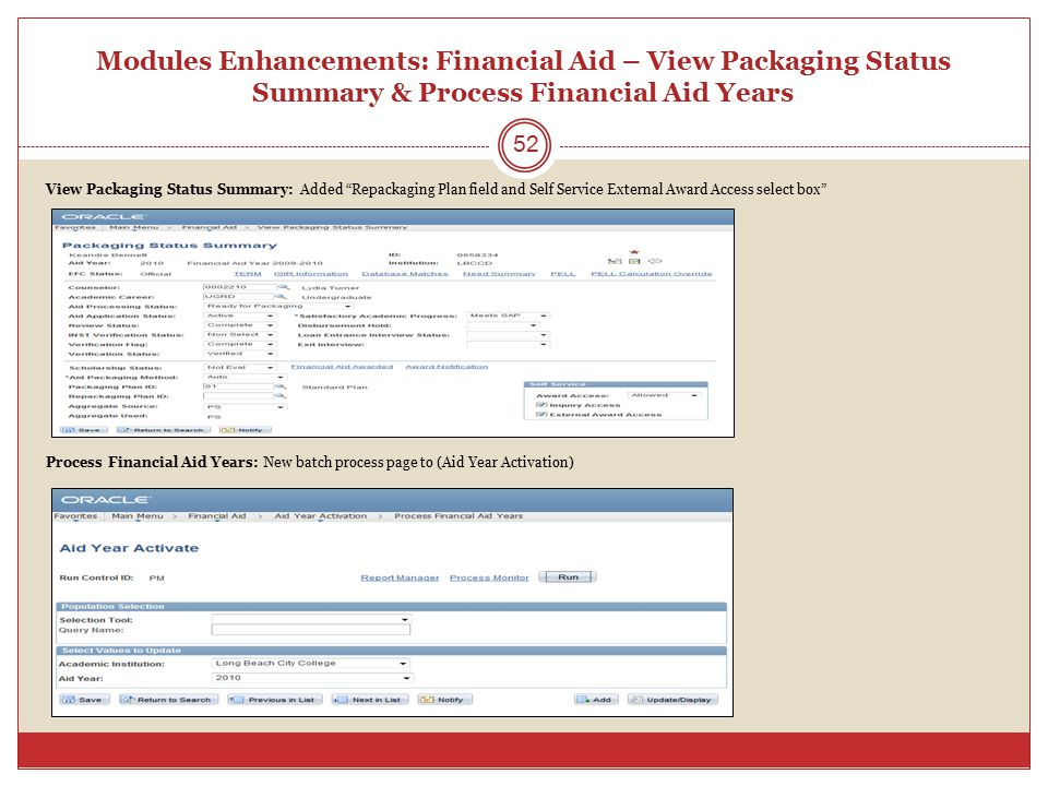 Modules Enhancements: Financial Aid – View Packaging Status Summary & Process Financial Aid Years