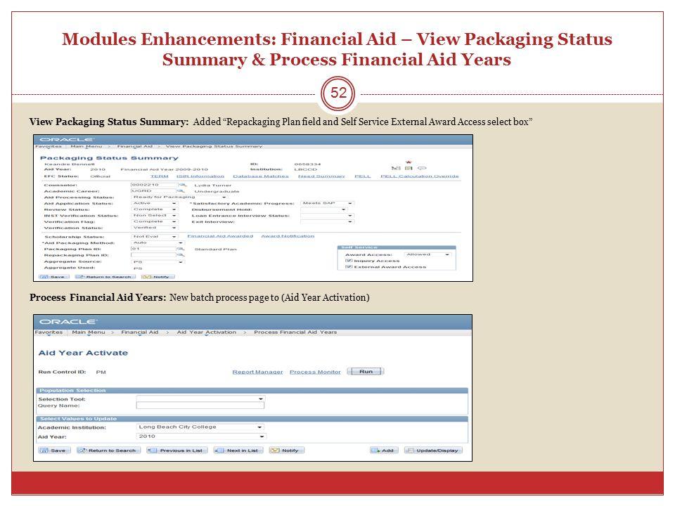 Modules Enhancements: Financial Aid – View Packaging Status Summary & Process Financial Aid Years