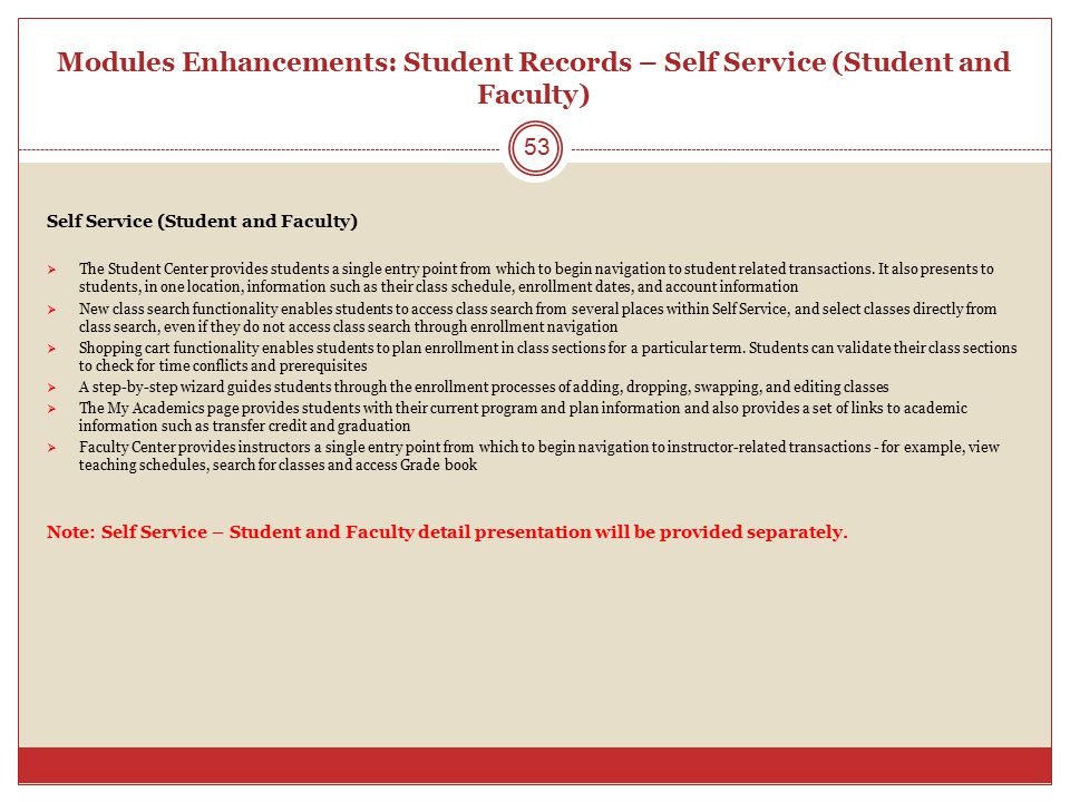 Modules Enhancements: Student Records – Self Service (Student and Faculty)