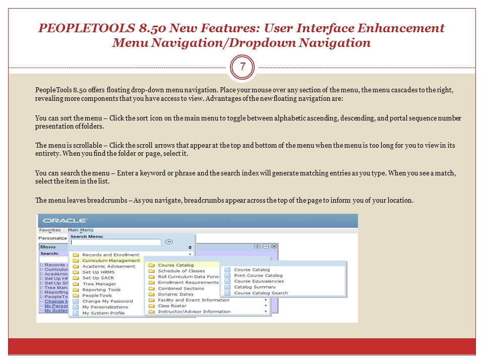 PEOPLETOOLS 8.50 New Features: User Interface Enhancement Menu Navigation/Dropdown Navigation