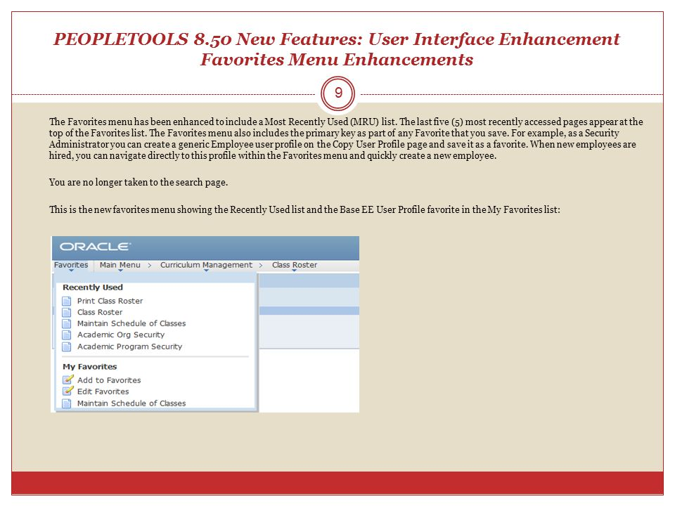 PEOPLETOOLS 8.50 New Features: User Interface Enhancement Favorites Menu Enhancements