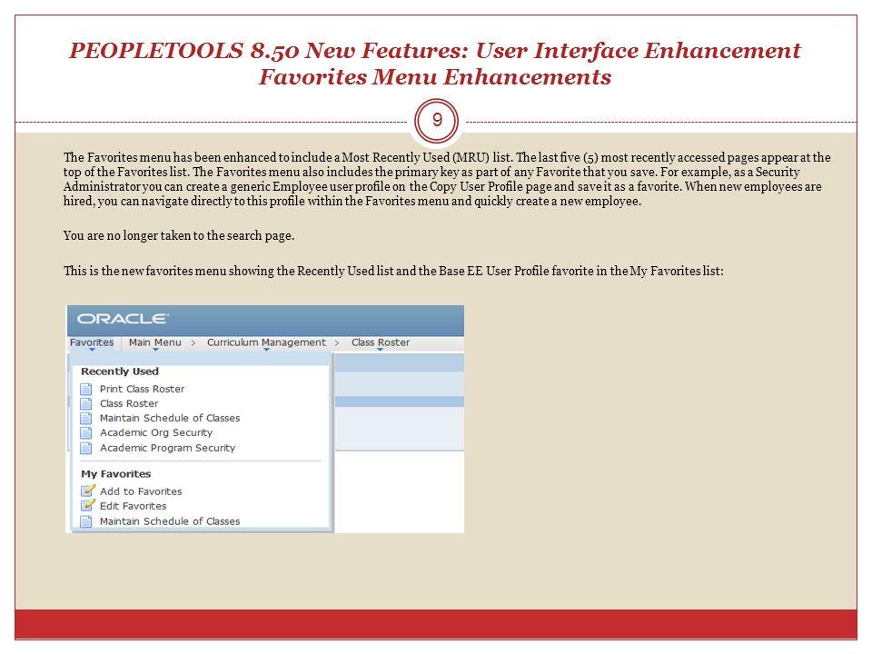 PEOPLETOOLS 8.50 New Features: User Interface Enhancement Favorites Menu Enhancements