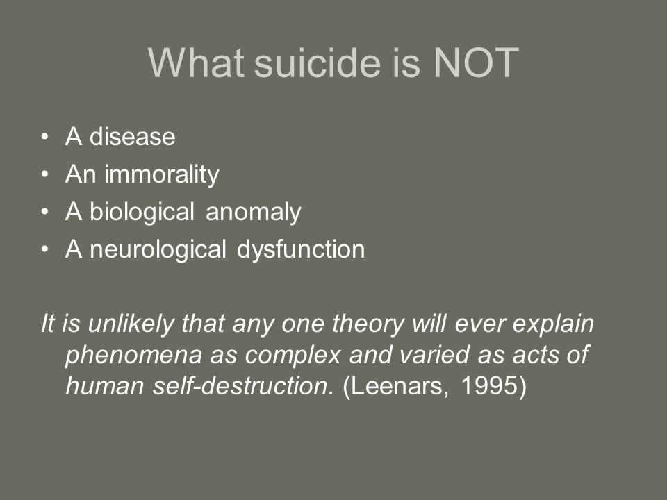 What suicide is NOT A disease An immorality A biological anomaly