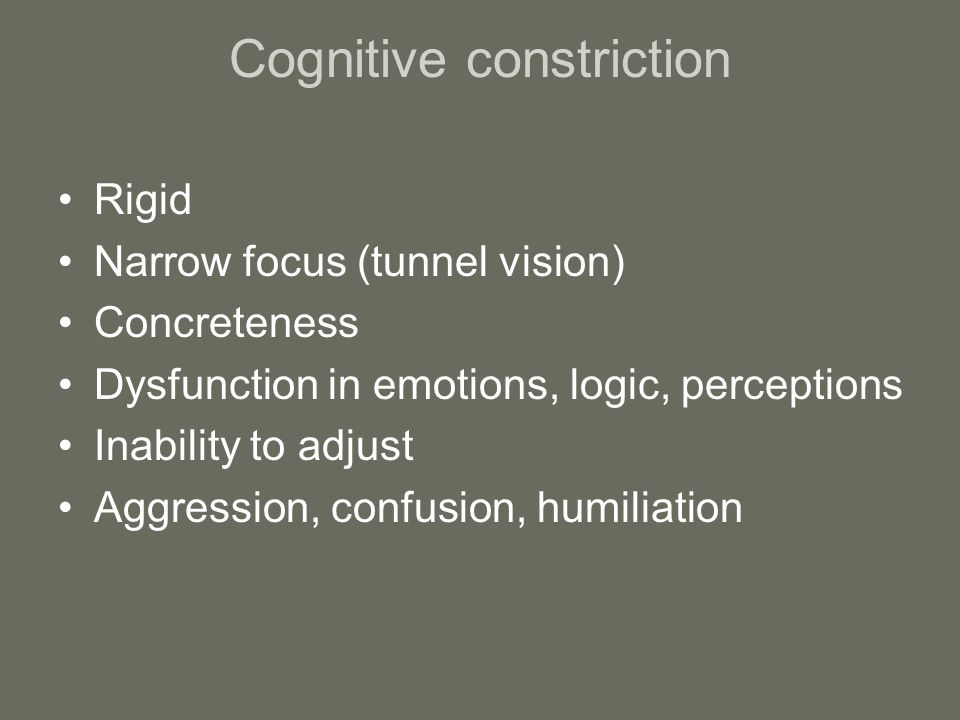 Cognitive constriction