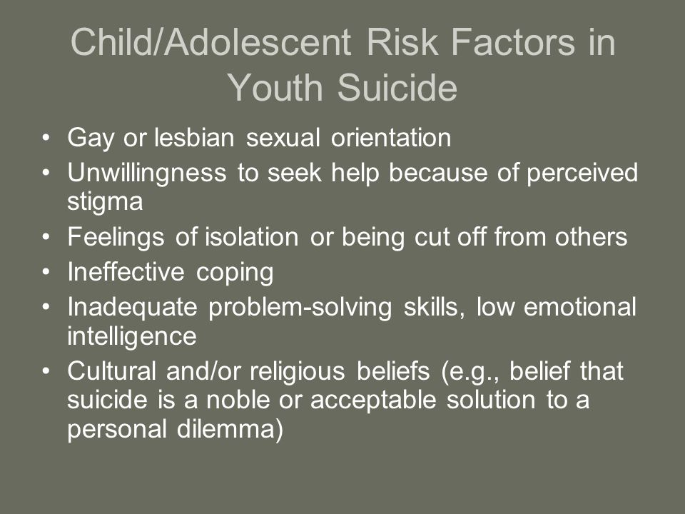 Child/Adolescent Risk Factors in Youth Suicide