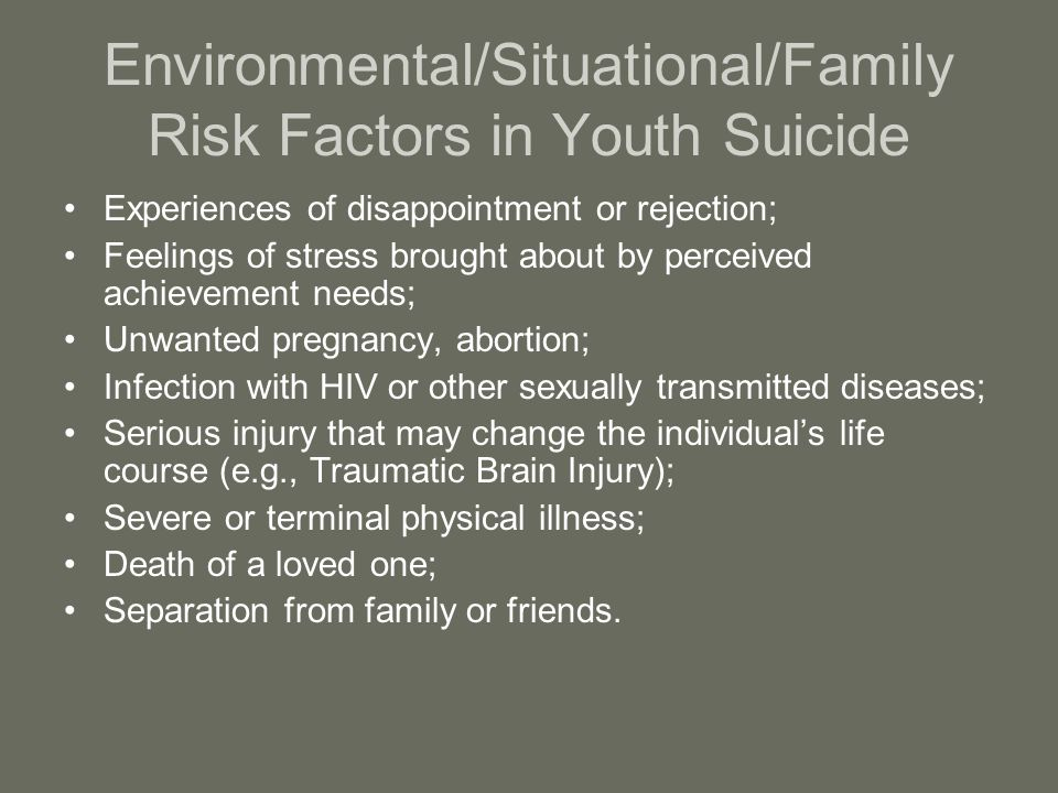 Environmental/Situational/Family Risk Factors in Youth Suicide