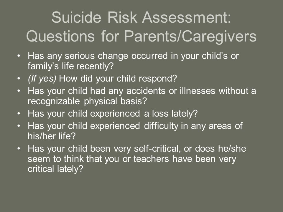 Suicide Risk Assessment: Questions for Parents/Caregivers