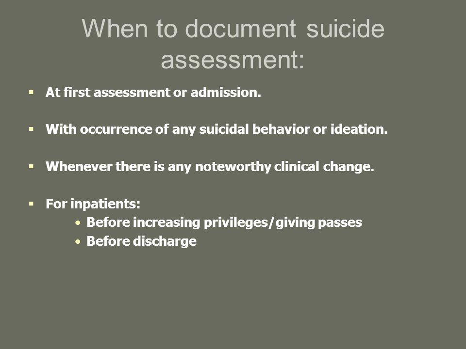 When to document suicide assessment: