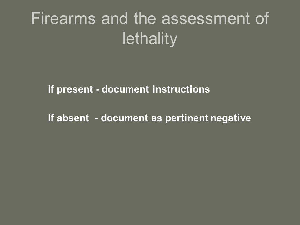Firearms and the assessment of lethality
