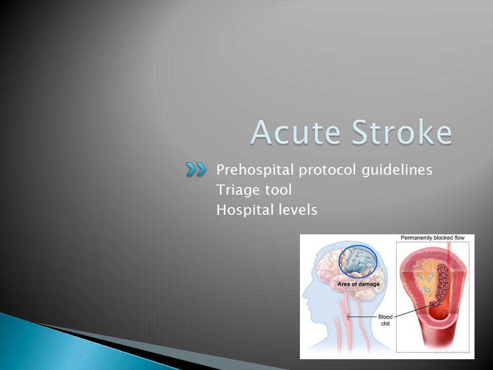 Acute Stroke Prehospital protocol guidelines Triage tool