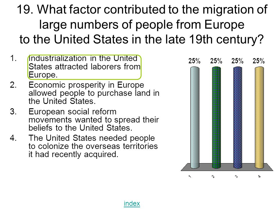 19. What factor contributed to the migration of large numbers of people from Europe to the United States in the late 19th century