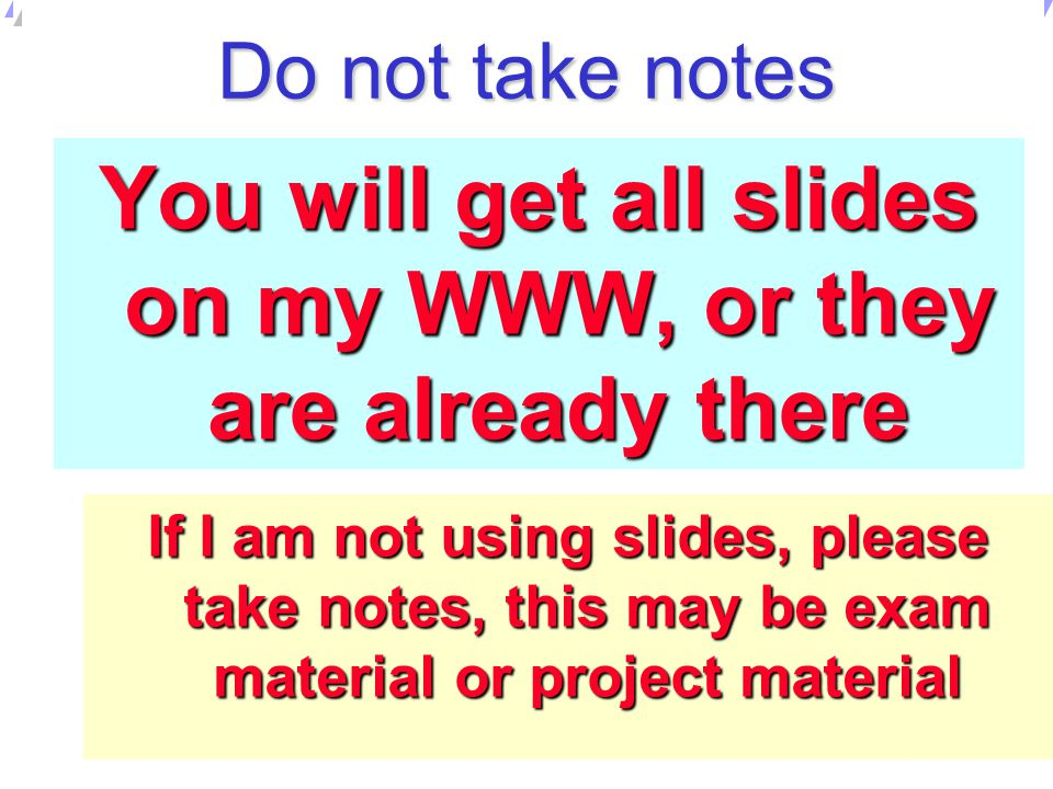 You will get all slides on my WWW, or they are already there
