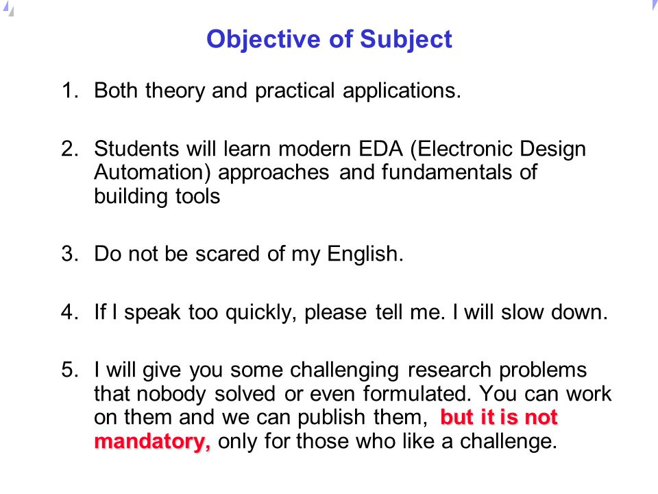 Objective of Subject Both theory and practical applications.