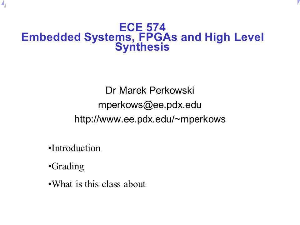 ECE 574 Embedded Systems, FPGAs and High Level Synthesis