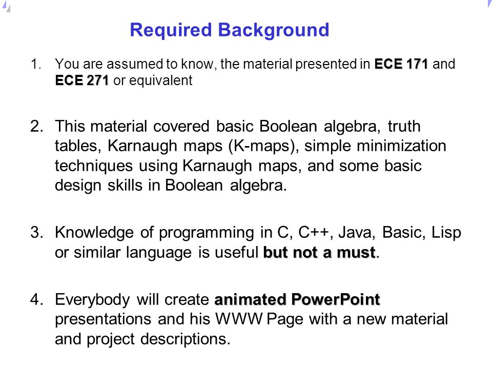 Required Background You are assumed to know, the material presented in ECE 171 and ECE 271 or equivalent.