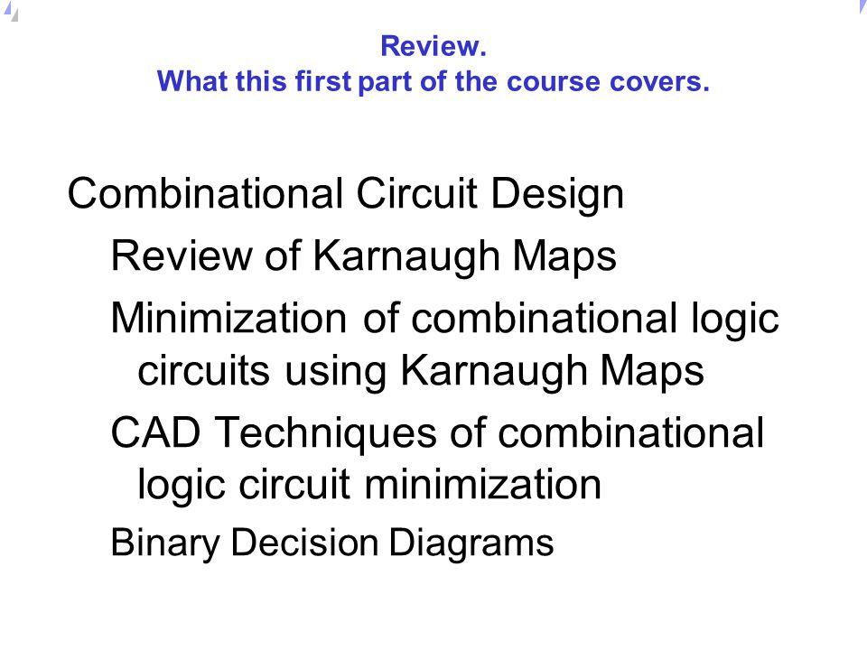 Review. What this first part of the course covers.