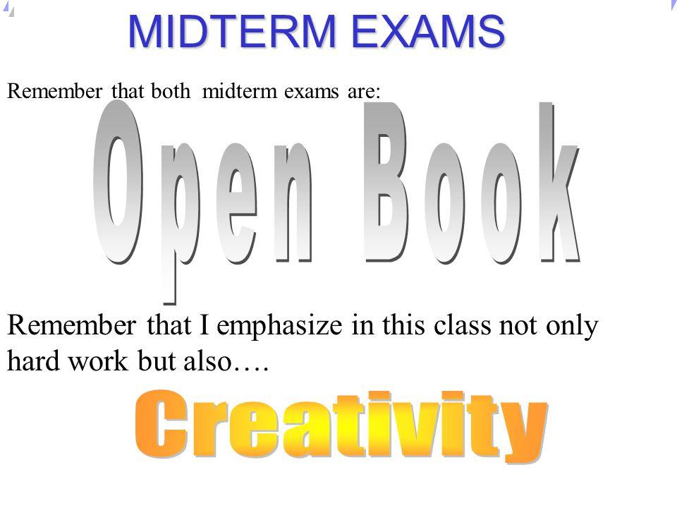 MIDTERM EXAMS Open Book Creativity