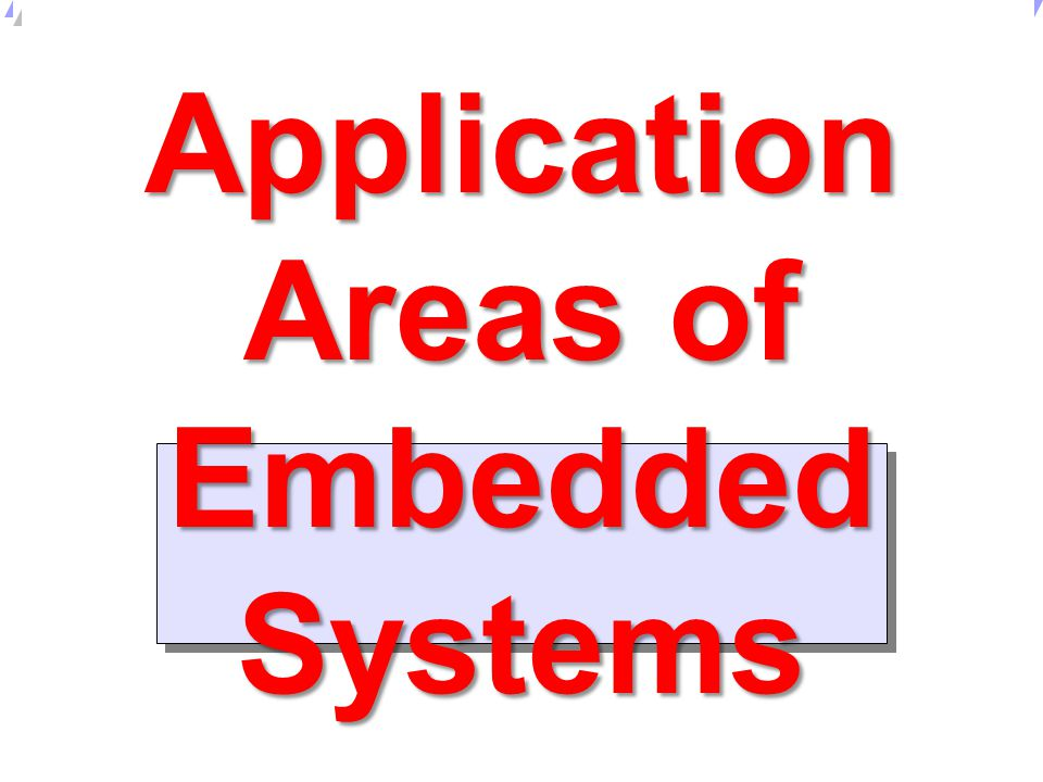 Application Areas of Embedded Systems