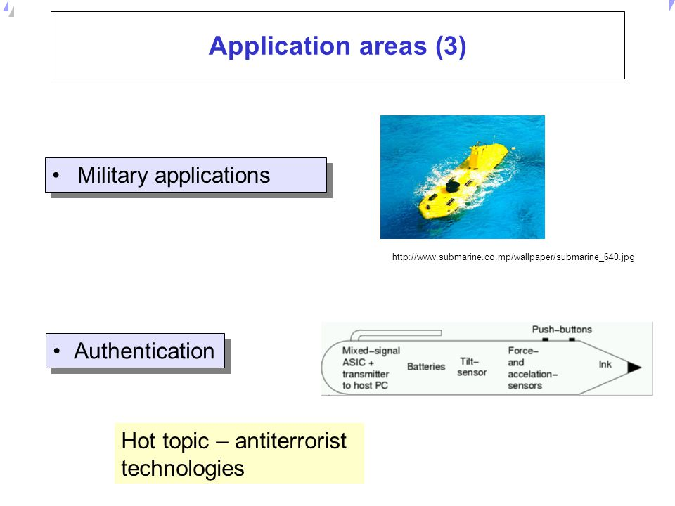 Application areas (3) Military applications Authentication