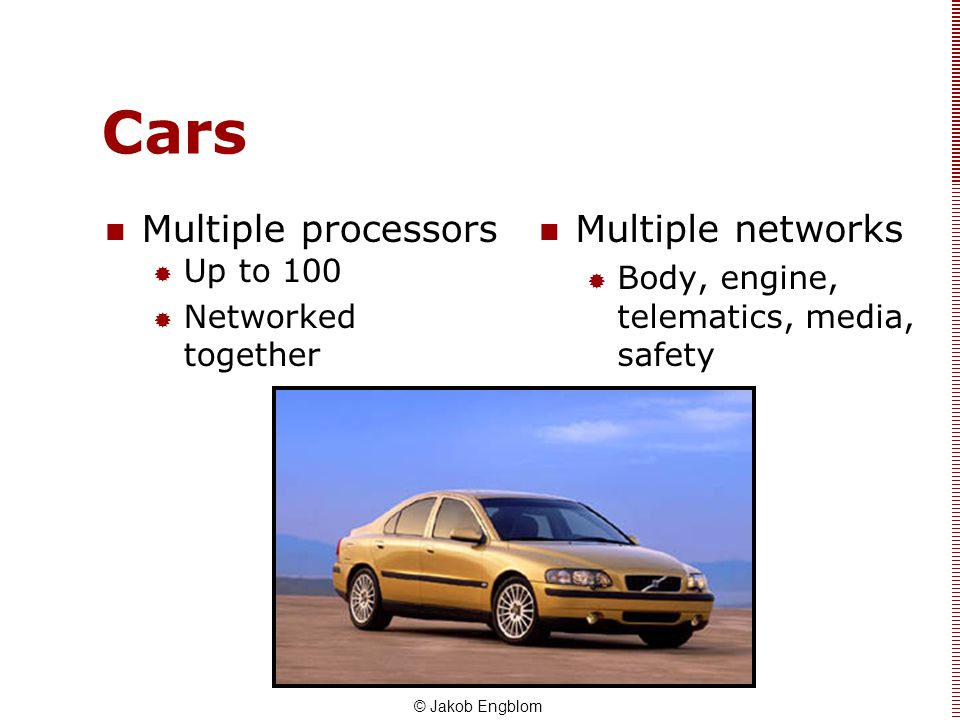 Cars Multiple processors Multiple networks Up to 100