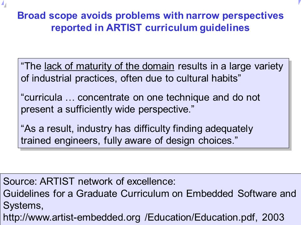 Broad scope avoids problems with narrow perspectives reported in ARTIST curriculum guidelines
