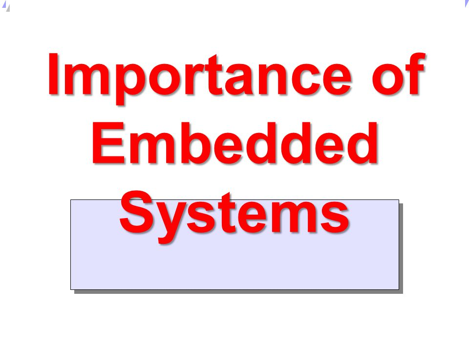 research on importance of the embedded systems Strengthening health systems: the role and promise of policy and systems research provides important insights: policies and programmes play a critical role in setting the research agenda and in enabling high quality research.