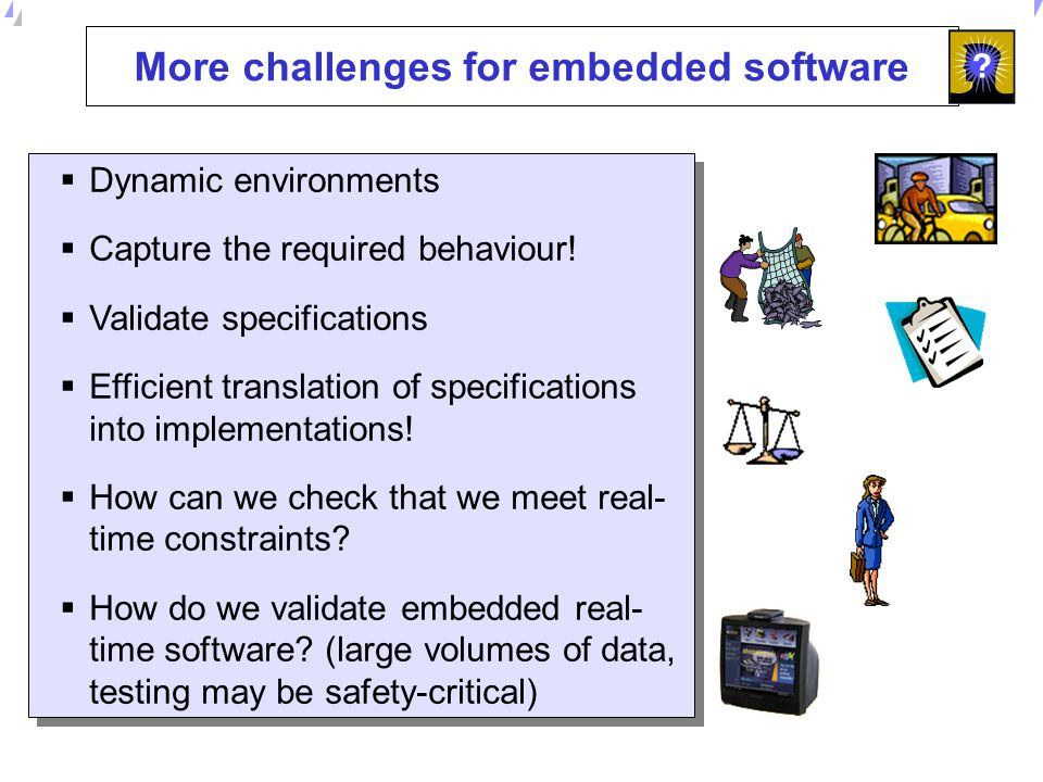 More challenges for embedded software