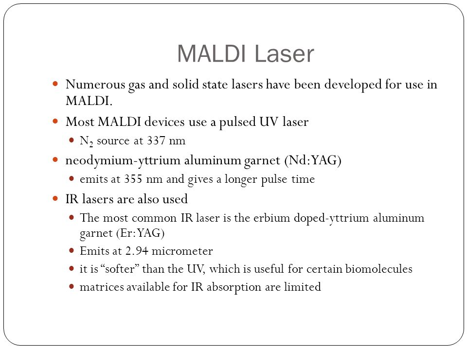 MALDI Laser Numerous gas and solid state lasers have been developed for use in MALDI. Most MALDI devices use a pulsed UV laser.