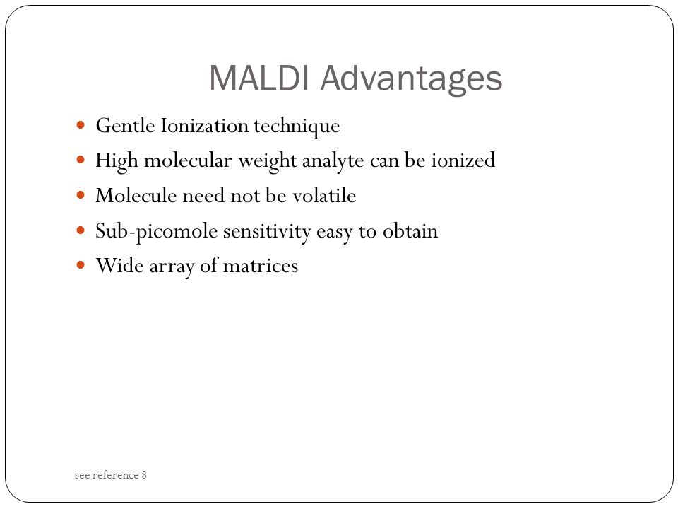MALDI Advantages Gentle Ionization technique