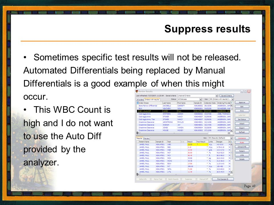 Suppress results Sometimes specific test results will not be released.