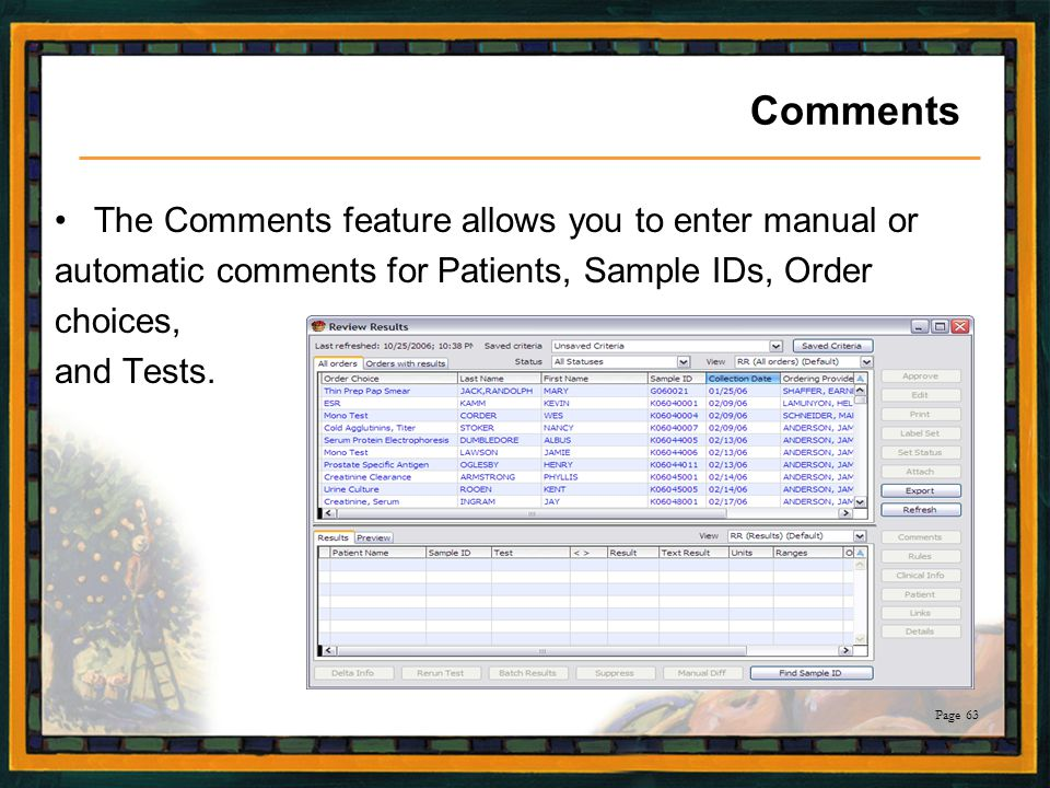 Comments The Comments feature allows you to enter manual or