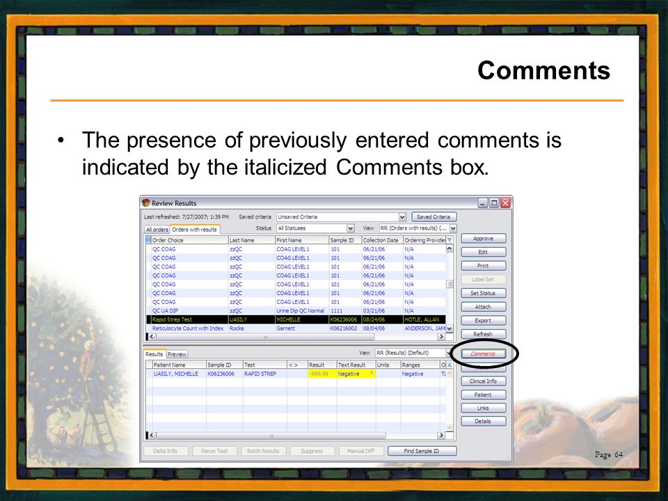 Comments The presence of previously entered comments is indicated by the italicized Comments box.