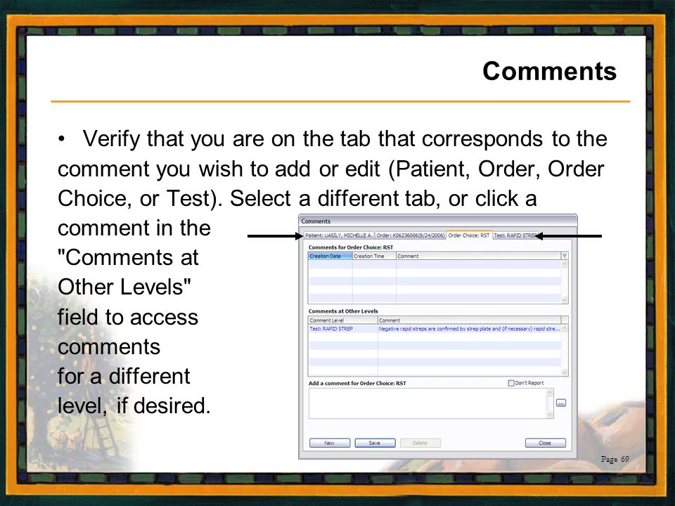 Comments Verify that you are on the tab that corresponds to the