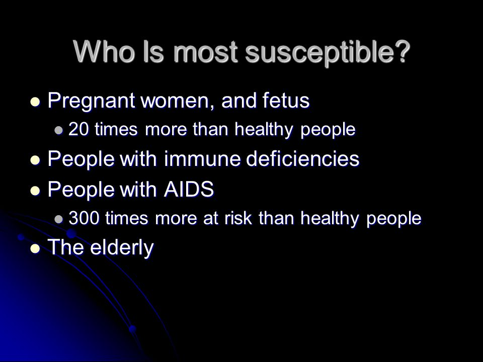 Who Is most susceptible