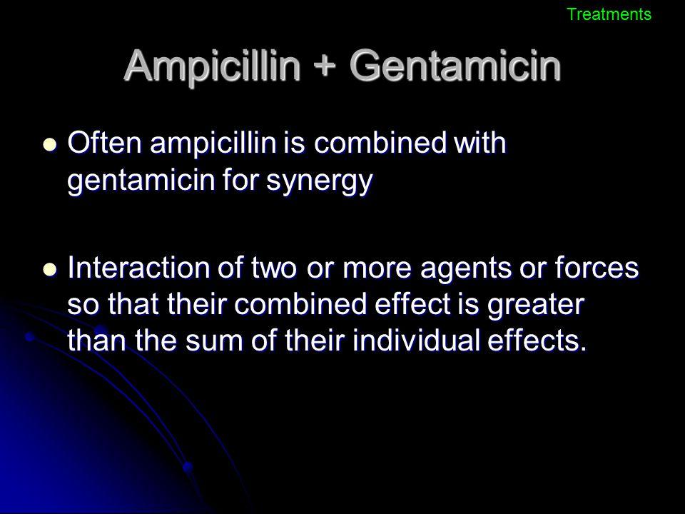Ampicillin + Gentamicin