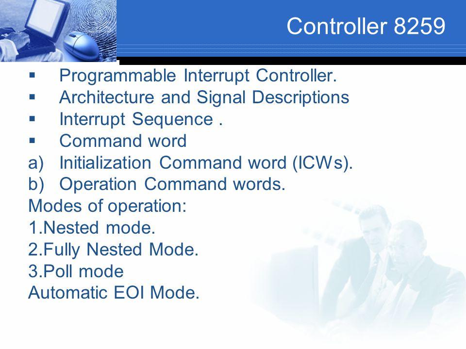 Controller 8259 Programmable Interrupt Controller.