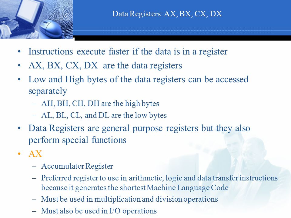 Data Registers: AX, BX, CX, DX