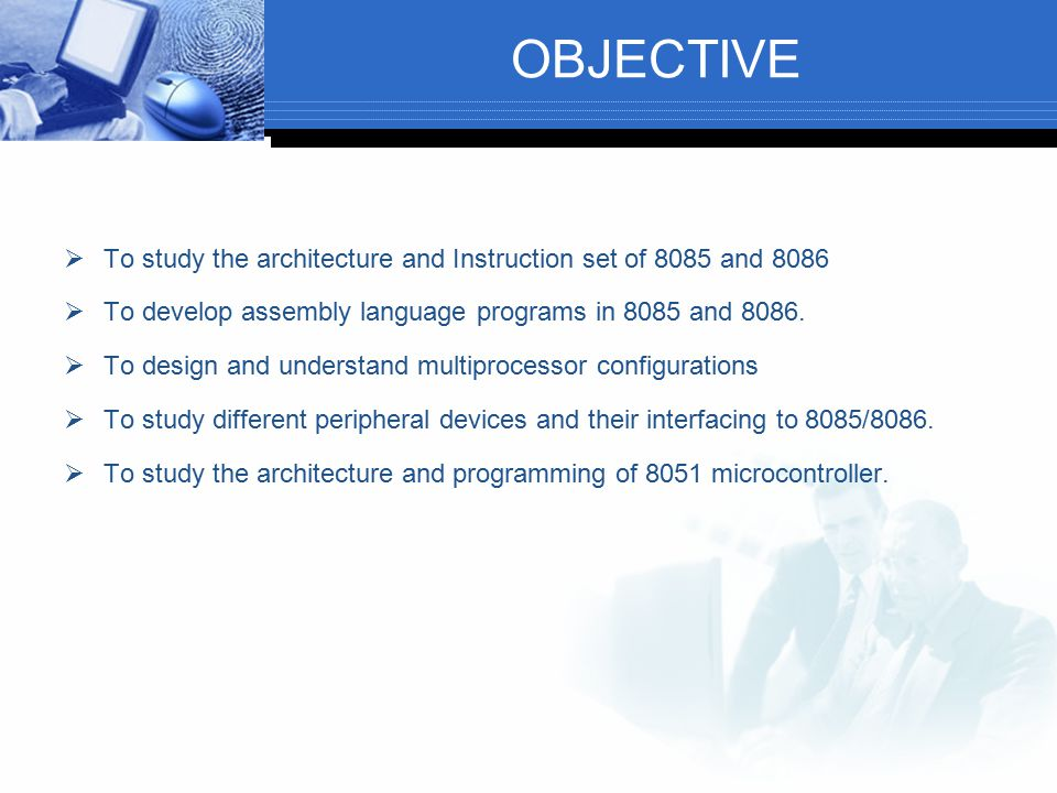OBJECTIVE To study the architecture and Instruction set of 8085 and 8086. To develop assembly language programs in 8085 and 8086.