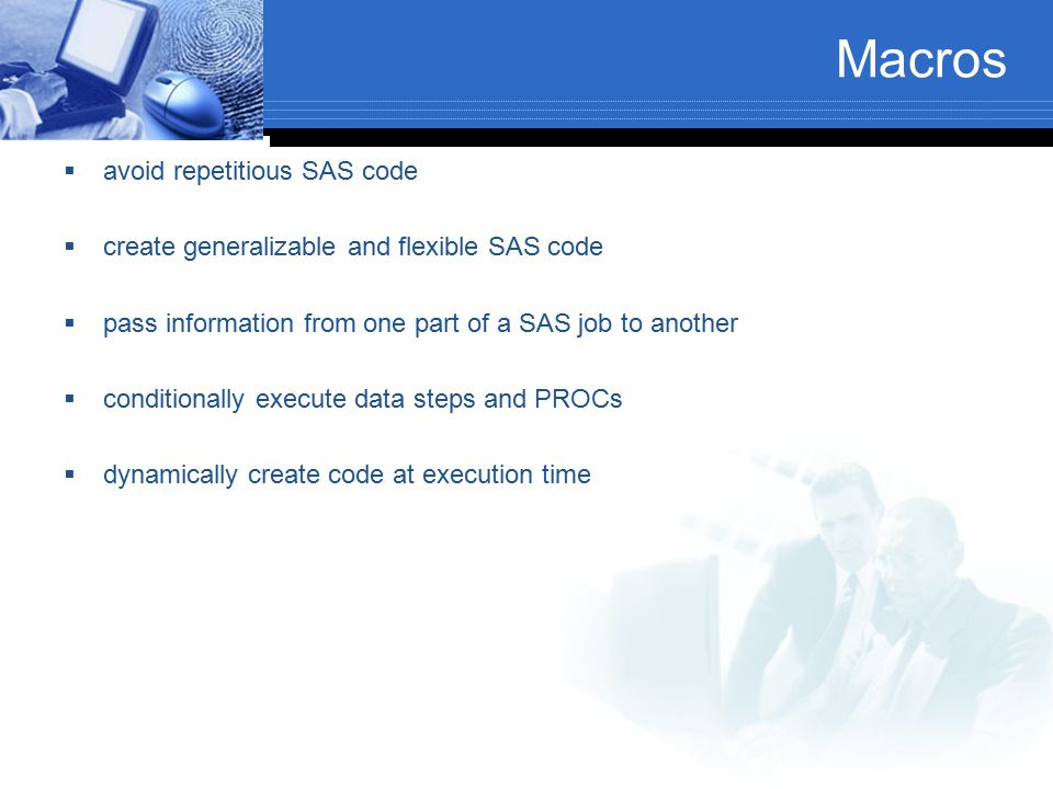 Macros avoid repetitious SAS code