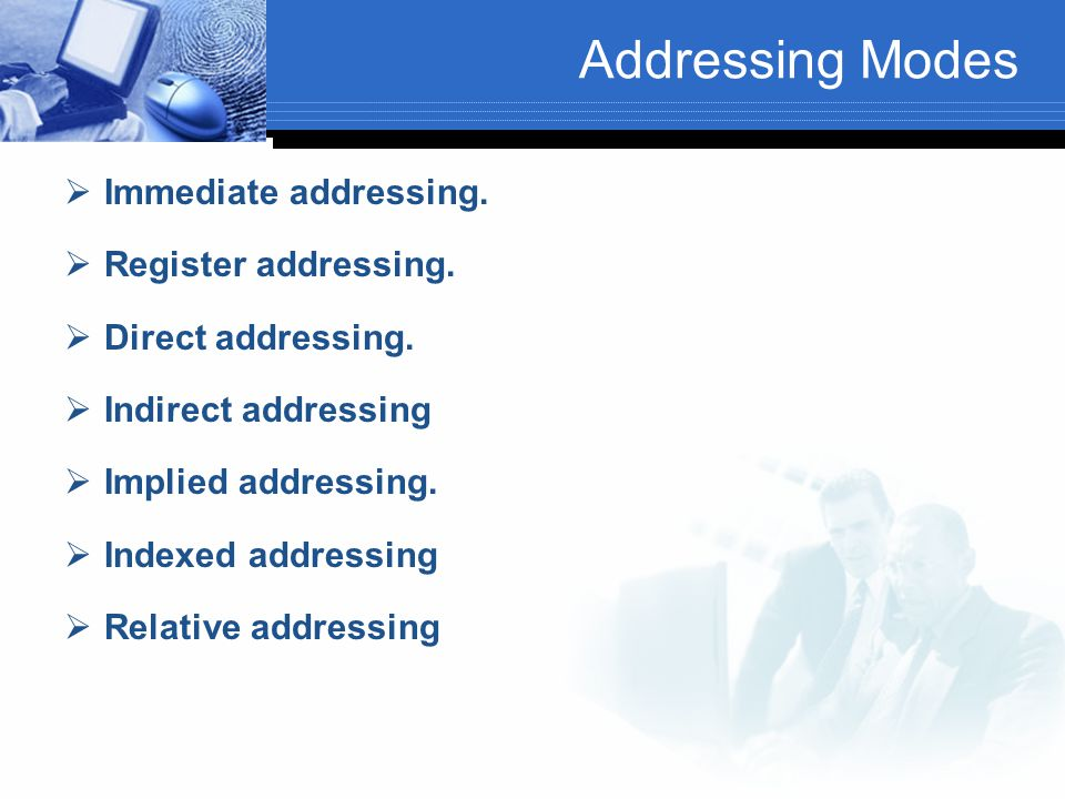 Addressing Modes Immediate addressing. Register addressing.