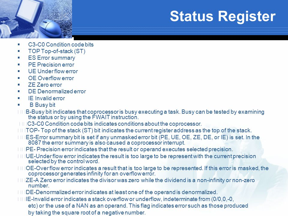 Status Register C3-C0 Condition code bits TOP Top-of-stack (ST)