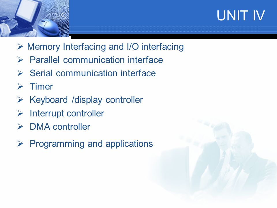 UNIT IV Memory Interfacing and I/O interfacing