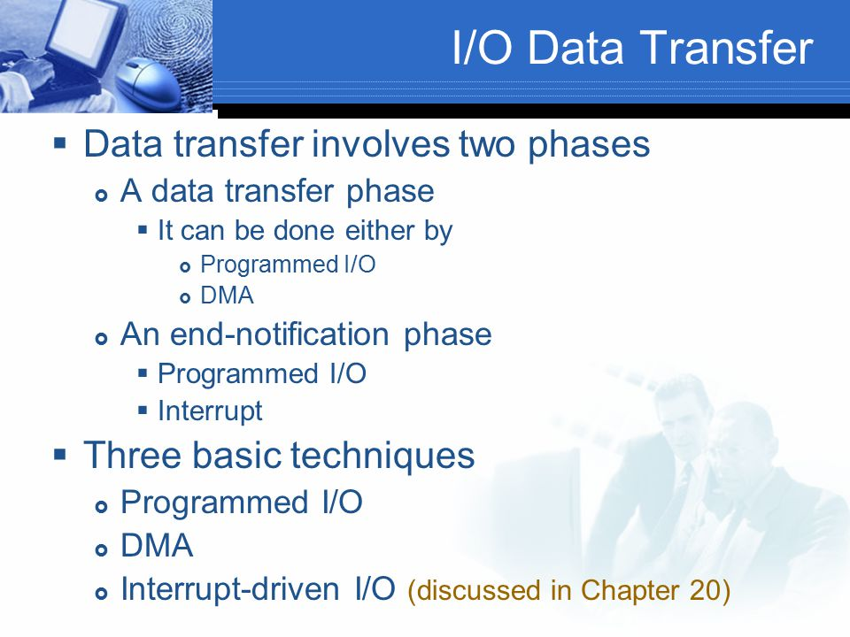 I/O Data Transfer Data transfer involves two phases