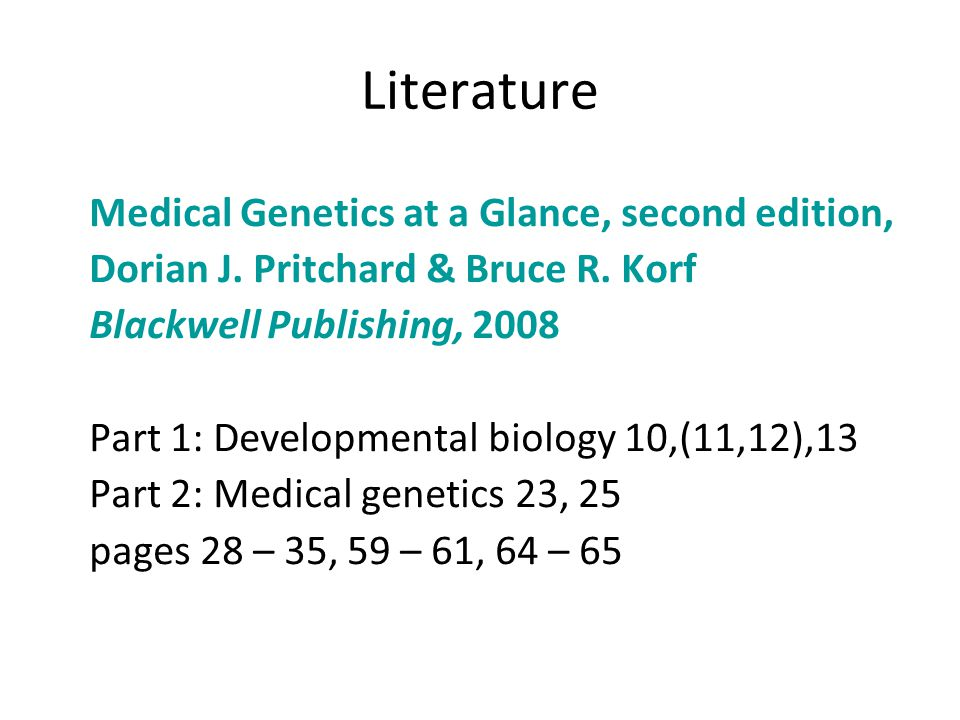 Literature Medical Genetics at a Glance, second edition,