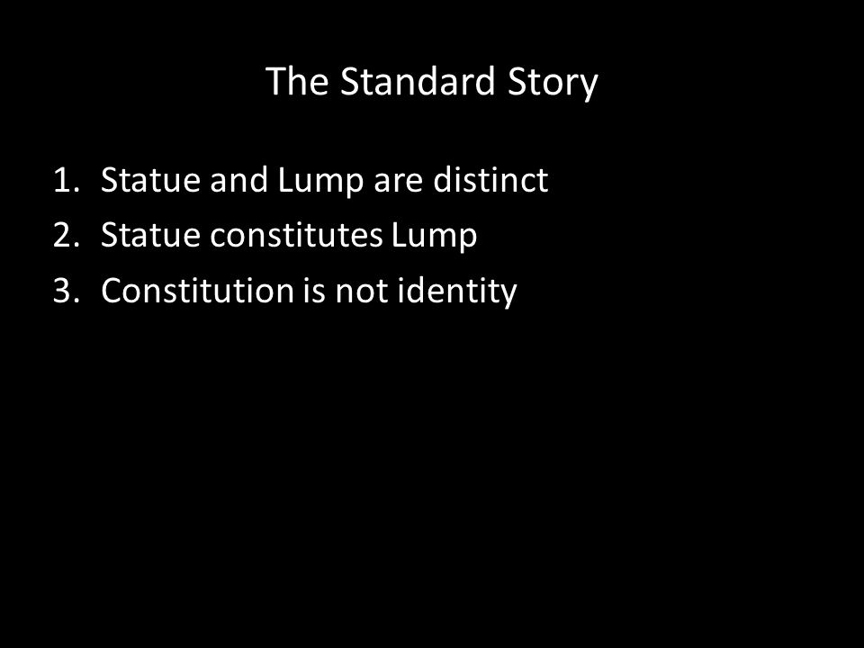 The Standard Story Statue and Lump are distinct