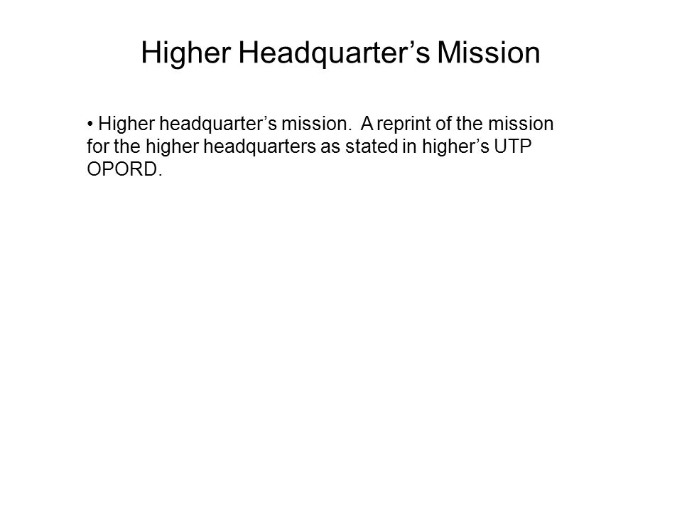 Higher Headquarter's Mission