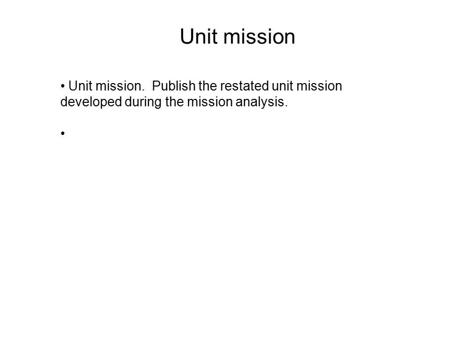 Unit mission Unit mission.