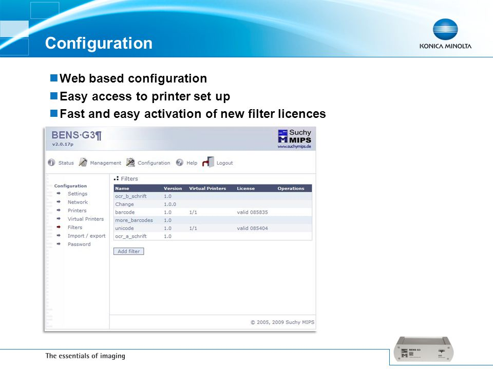 Configuration Web based configuration Easy access to printer set up