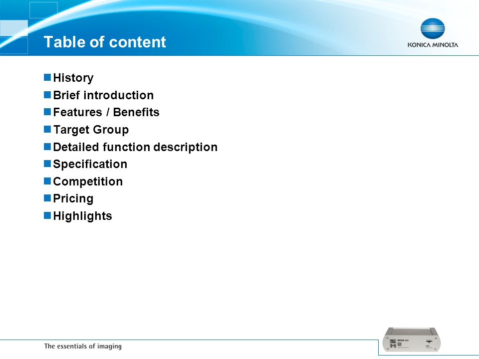 Table of content History Brief introduction Features / Benefits