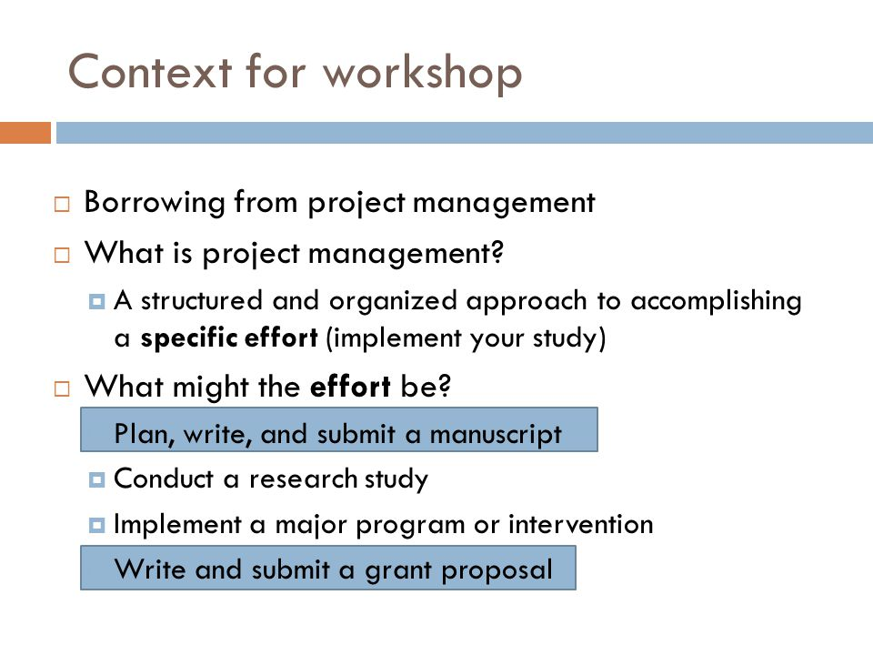 Context for workshop Borrowing from project management
